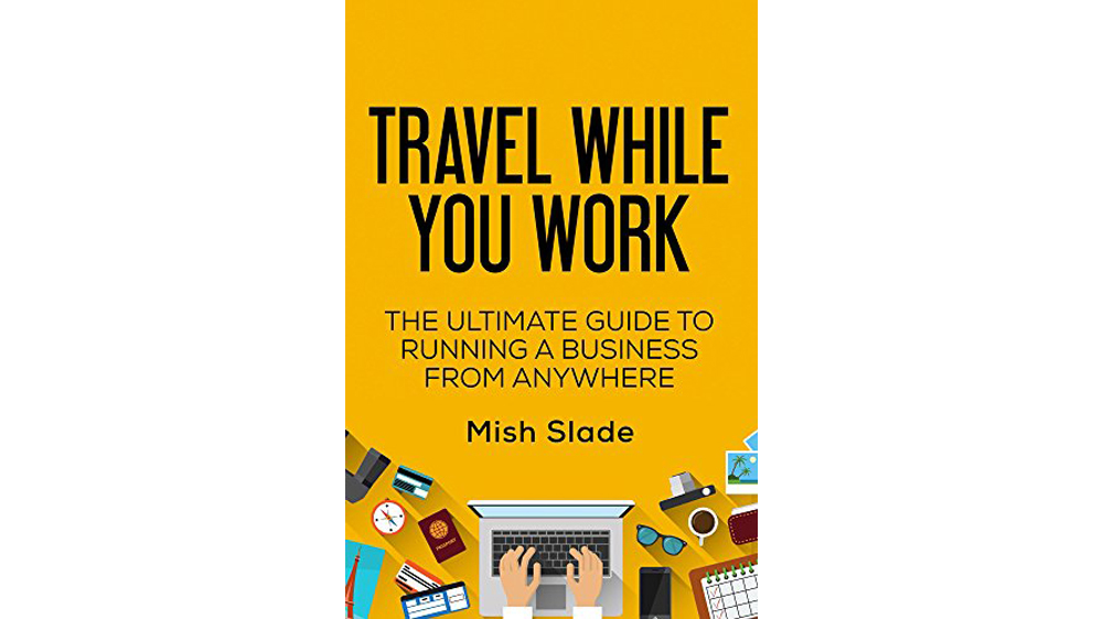 Travel While You Work cover